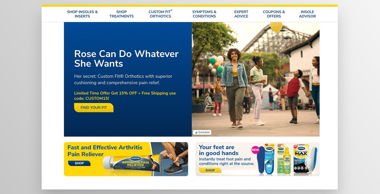 Dr. Scholl's focuses on the benefits of their products in every CTA